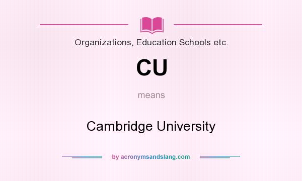 What does CU mean? It stands for Cambridge University