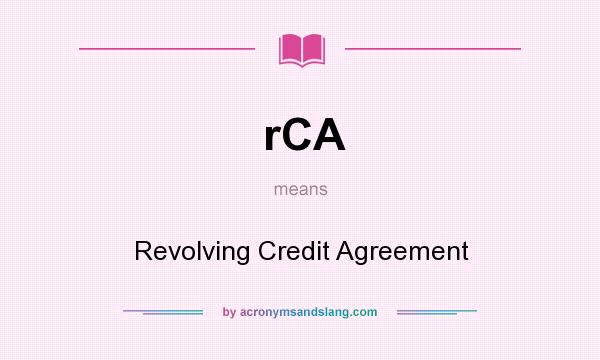 Rca Revolving Credit Agreement In Undefined By Acronymsandslang