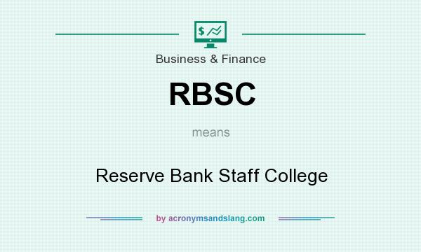 What does RBSC mean? It stands for Reserve Bank Staff College