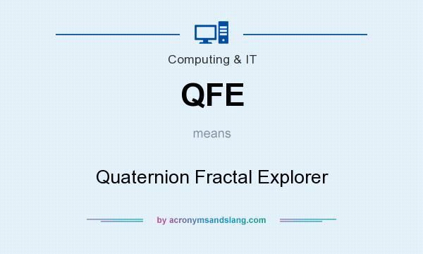 What does QFE mean? It stands for Quaternion Fractal Explorer