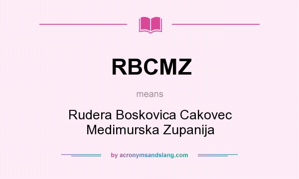 What does RBCMZ mean? It stands for Rudera Boskovica Cakovec Medimurska Zupanija