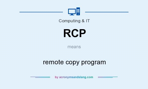What does RCP mean? It stands for remote copy program