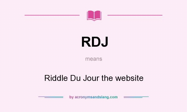 What does RDJ mean? It stands for Riddle Du Jour the website
