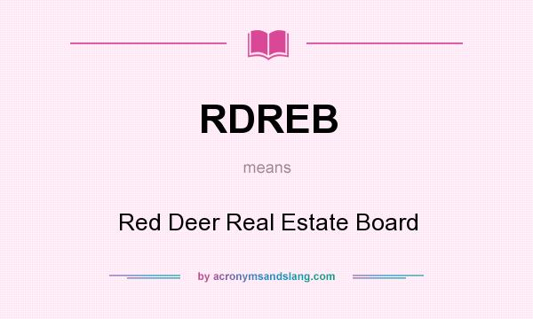 What does RDREB mean? It stands for Red Deer Real Estate Board