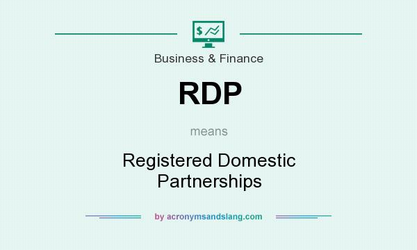 What does RDP mean? It stands for Registered Domestic Partnerships