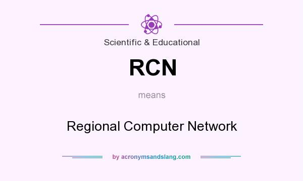 What does RCN mean? It stands for Regional Computer Network