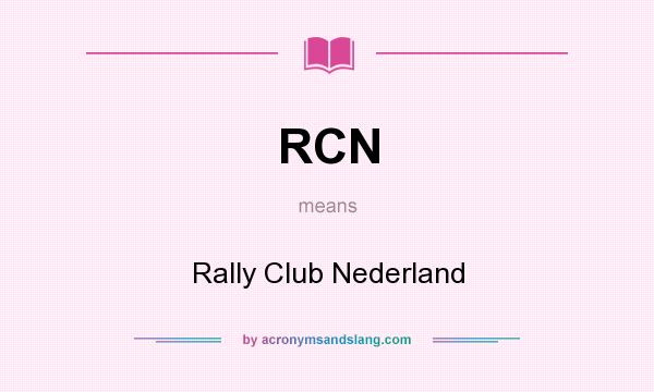What does RCN mean? It stands for Rally Club Nederland
