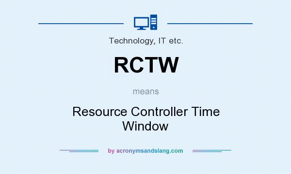 What does RCTW mean? It stands for Resource Controller Time Window