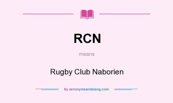 What does RCN mean? It stands for Rugby Club Naborien