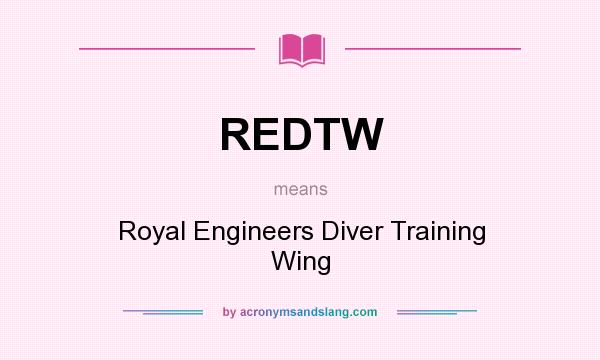 What does REDTW mean? It stands for Royal Engineers Diver Training Wing