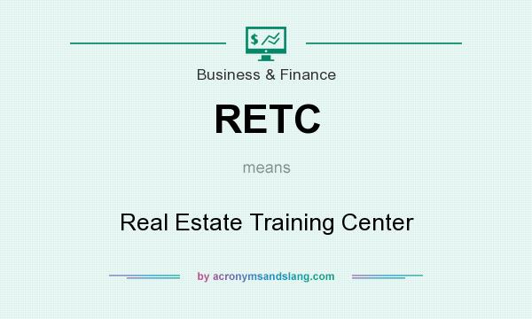 What does RETC mean? It stands for Real Estate Training Center