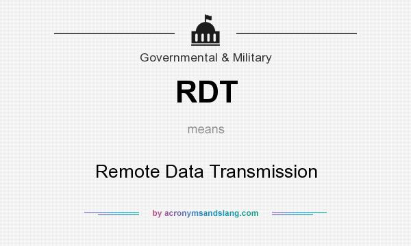 What does RDT mean? It stands for Remote Data Transmission