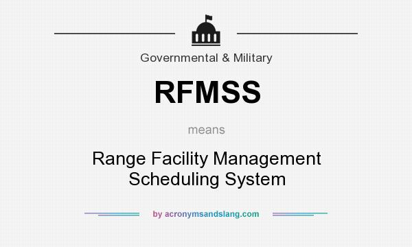 What does RFMSS mean? It stands for Range Facility Management Scheduling System