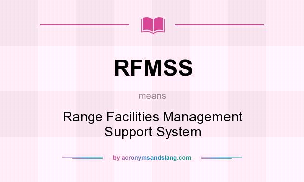 What does RFMSS mean? It stands for Range Facilities Management Support System