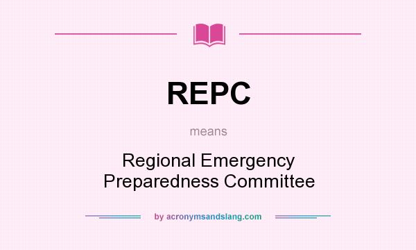 What does REPC mean? It stands for Regional Emergency Preparedness Committee