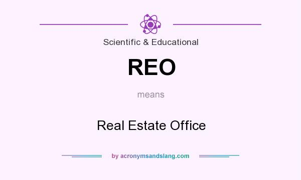 What does REO mean? It stands for Real Estate Office