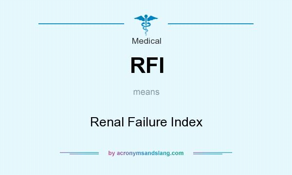 What does RFI mean? It stands for Renal Failure Index