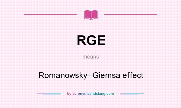 What does RGE mean? It stands for Romanowsky--Giemsa effect