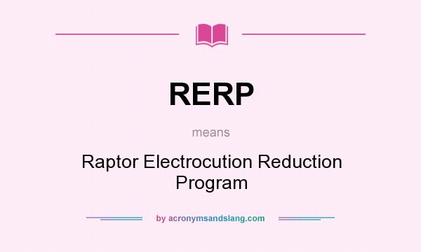 What does RERP mean? It stands for Raptor Electrocution Reduction Program
