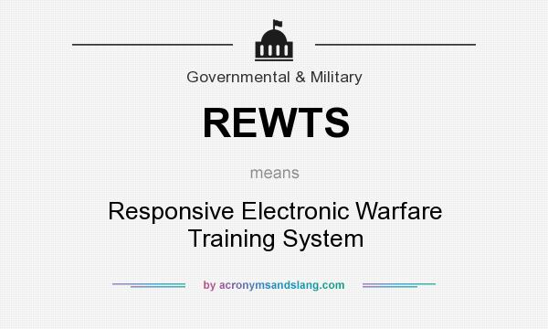 What does REWTS mean? It stands for Responsive Electronic Warfare Training System