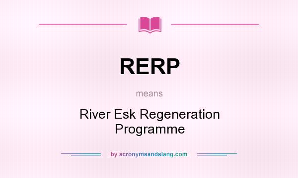 What does RERP mean? It stands for River Esk Regeneration Programme