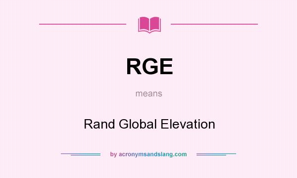 What does RGE mean? It stands for Rand Global Elevation