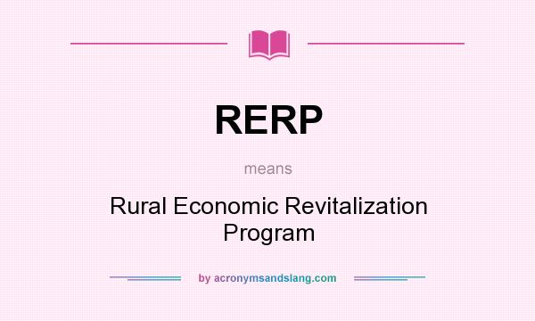 What does RERP mean? It stands for Rural Economic Revitalization Program