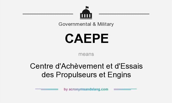 What does CAEPE mean? It stands for Centre d`Achèvement et d`Essais des Propulseurs et Engins