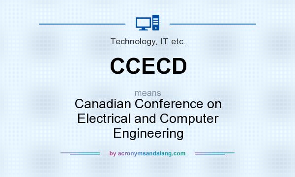 What does CCECD mean? It stands for Canadian Conference on Electrical and Computer Engineering