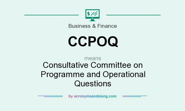 What does CCPOQ mean? It stands for Consultative Committee on Programme and Operational Questions