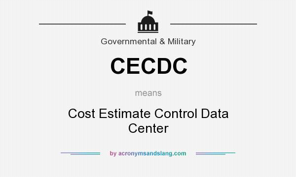 What does CECDC mean? It stands for Cost Estimate Control Data Center