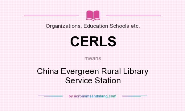 What does CERLS mean? It stands for China Evergreen Rural Library Service Station