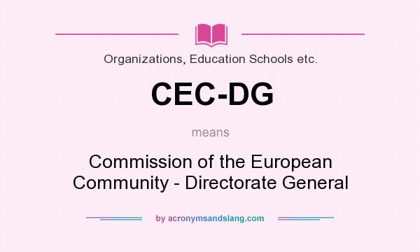 What does CEC-DG mean? It stands for Commission of the European Community - Directorate General