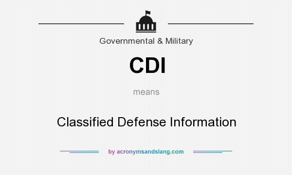 cdi acronymsandslang military classified defense does government meaning mean
