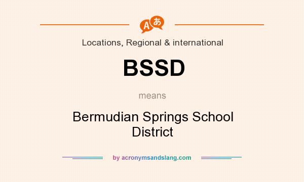 What does BSSD mean? It stands for Bermudian Springs School District