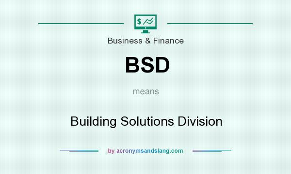 What does BSD mean? It stands for Building Solutions Division
