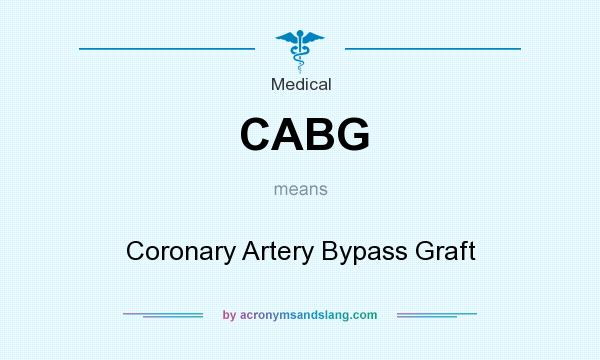What does CABG mean? It stands for Coronary Artery Bypass Graft