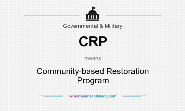 What does CRP mean? It stands for Community-based Restoration Program