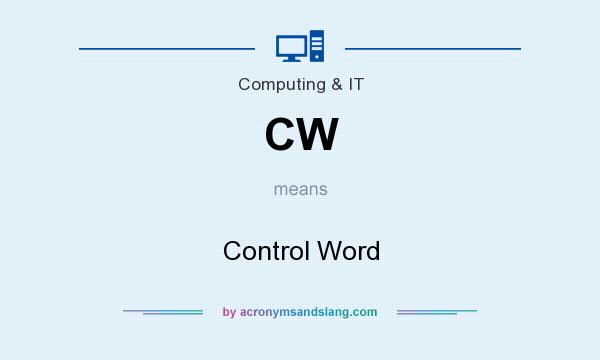 What does CW mean? It stands for Control Word