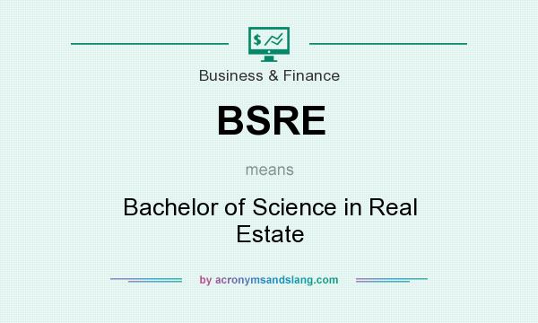 What does BSRE mean? It stands for Bachelor of Science in Real Estate