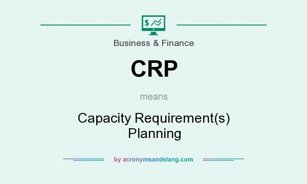 What does CRP mean? It stands for Capacity Requirement(s) Planning