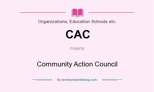 What does CAC mean? It stands for Community Action Council