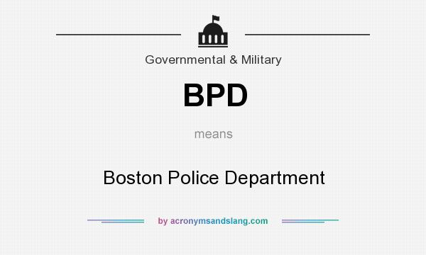 What does BPD mean? It stands for Boston Police Department