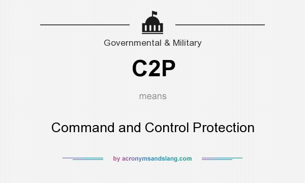 What does C2P mean? It stands for Command and Control Protection