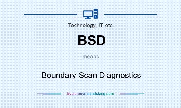 What does BSD mean? It stands for Boundary-Scan Diagnostics