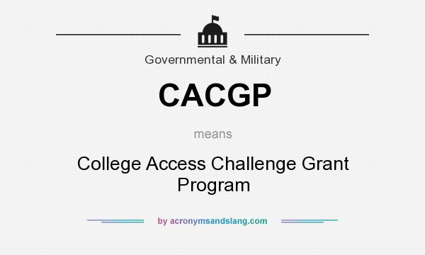 What does CACGP mean? It stands for College Access Challenge Grant Program