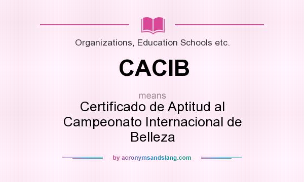 What does CACIB mean? It stands for Certificado de Aptitud al Campeonato Internacional de Belleza