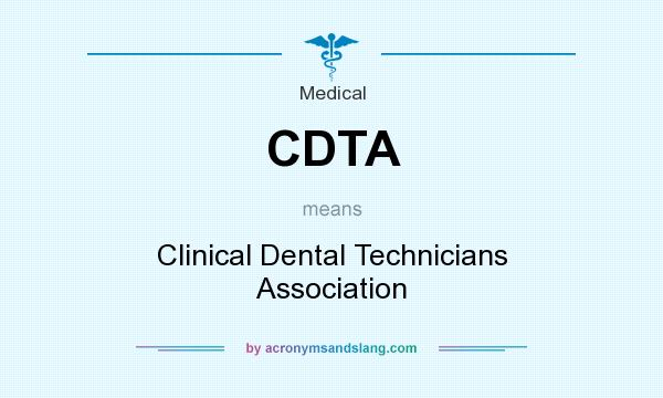 What does CDTA mean? It stands for Clinical Dental Technicians Association