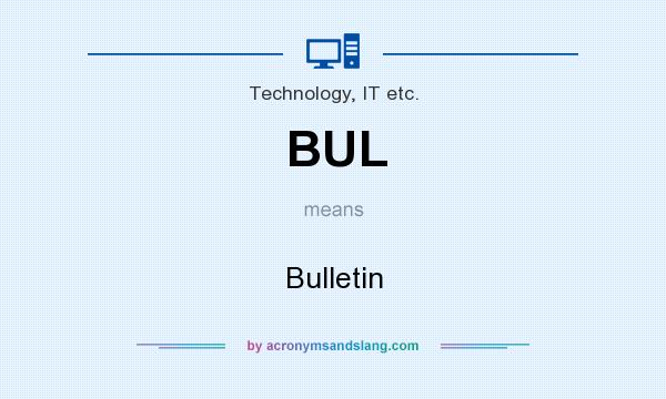 What does BUL mean? It stands for Bulletin