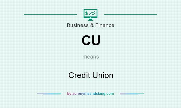 What does CU mean? It stands for Credit Union
